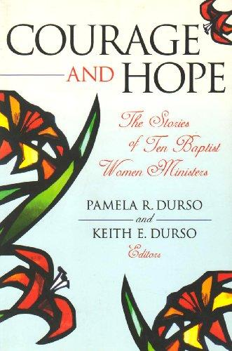 Courage and Hope: The Stories of Ten Baptist Women Ministers (Baptists)