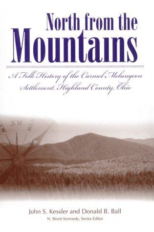 North from the Mountains: A Folk History of the Carmel Melungeon Settlement, Highland County, Ohio (Melungeons: History, Culture, Ethnicity, & Literature)