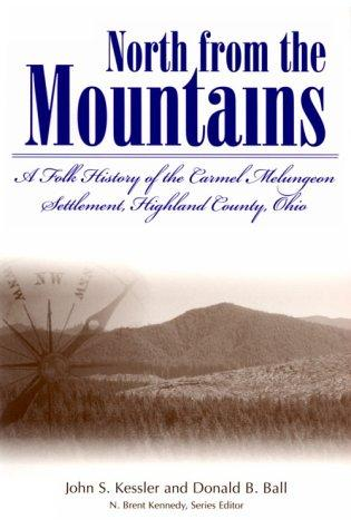 North from the Mountains a Folk History of the Carmel Melungeon Settlement,Highland County, Ohio: A Folk History of the Carmel Melungeon Settlement,)