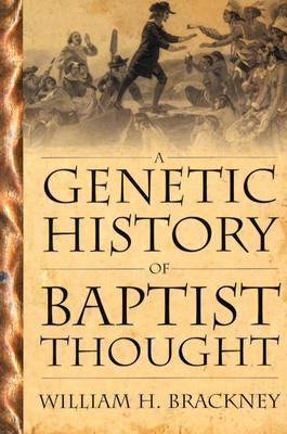 Genetic History Of Baptist Thought With Special Reference To Baptists In Britain And North America