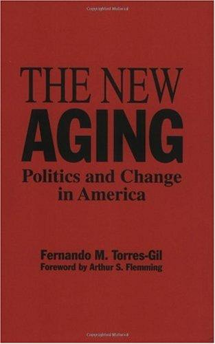 The New Aging: Politics and Change in America