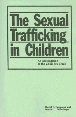 Sexual Trafficking in Children An Investigation of the Child Sex Trade