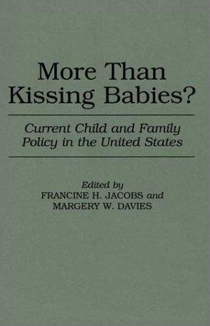 More Than Kissing Babies?: Current Child and Family Policy in the United States