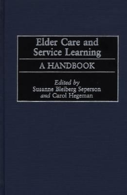 Elder Care and Service Learning A Handbook