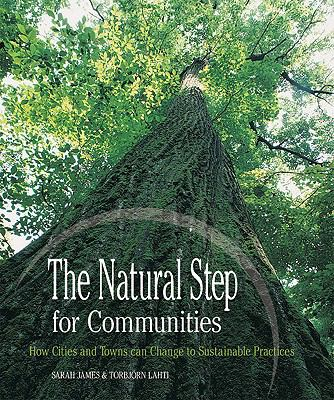 Natural Step for Communities How Cities and Towns Can Change to Sustainable Practices
