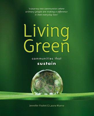 Living Green: Communities That Sustain - Fosket, Jennifer, Mamo, Laura pdf epub