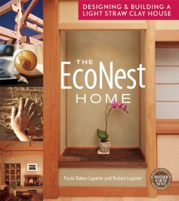 EcoNest Home : Designing and Building a Light Clay Straw House