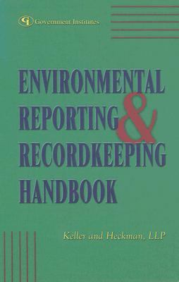 Environmental Reporting & Recordkeeping Handbook Sound Strategies And Legal Insights