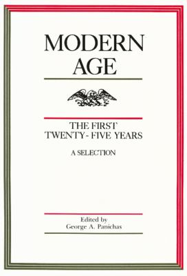 Modern Age, the First Twenty-Five Years A Selection