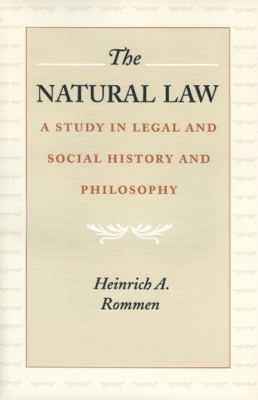 Natural Law A Study in Legal and Social History and Philosophy