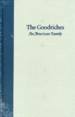 Goodriches An American Family