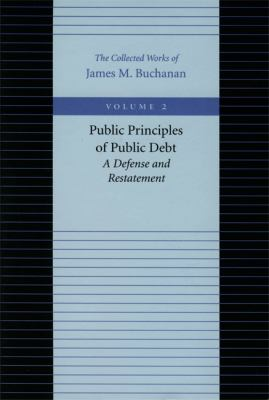 Public Principles of Public Debt A Defense and Restatement