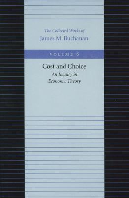 Cost and Choice An Inquiry in Economic Theory