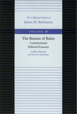 Reason of Rules Constitutional Political Economy