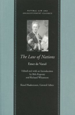 Law of Nations: Or Principles of the Law of Nature Applied to the Conduct of Nations and Sovereigns
