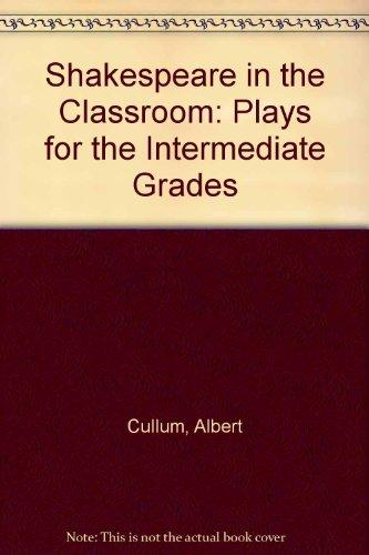 Shakespeare in the Classroom: Plays for the Intermediate Grades