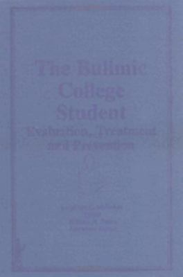 Bulimic College Student Evaluation, Treatment and Prevention