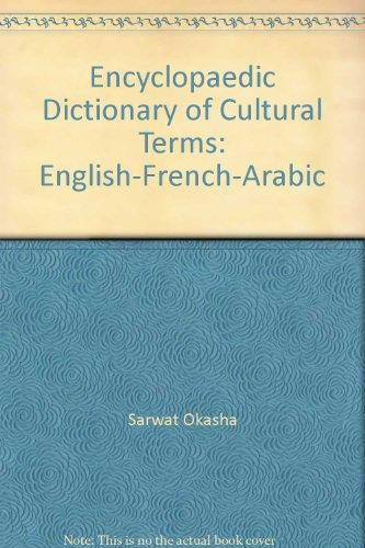 Encyclopaedic Dictionary of Cultural Terms: English-French-Arabic