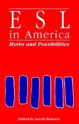 Esl in America:myths+possibilities