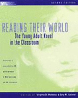Reading Their World The Young Adult Novel in the Classroom