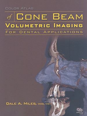 Color Atlas of Cone Beam Volumetric Imaging for Dental Applications