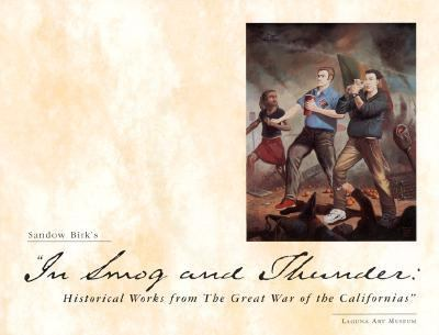 In Smog and Thunder: Historical Works from the Great War of the Californias