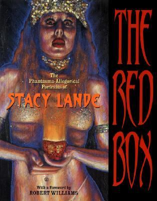 Red Box The Phantasma-Allegorical Portraits of Stacy Lande