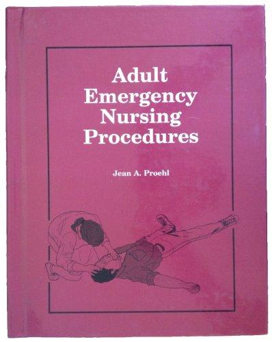 Adult Emergency Nursing Procedures (Jones and Bartlett Series in Nursing)