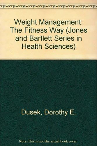 Weight Management the Fitness Way (Jones and Bartlett Series in Health Sciences)