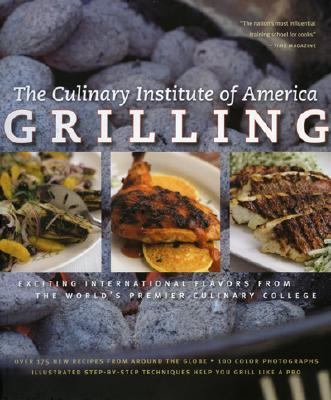 Grilling More Than 175 New Recipes From the World's Premier Culinary College