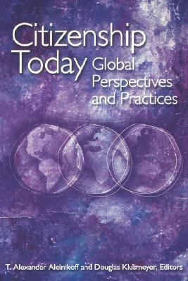 Citizenship Today Global Perspectives and Practices