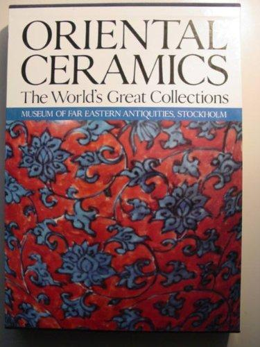 Oriental Ceramics, Volume 8 - Museum Of Far Eastern Antiquities, Stockholm - The World's Great Collections