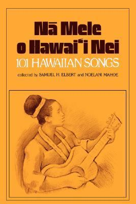 Na Mele O Hawai'i Nei 101 Hawaiian Songs