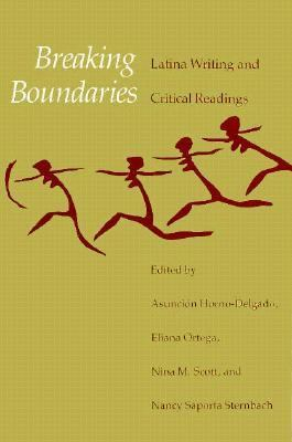 Breaking Boundaries Latina Writing and Critical Readings