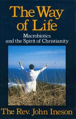 Way of Life: Macrobiotics and the Spirit of Christianity