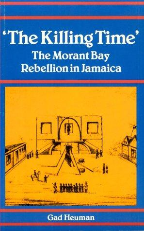 Killing Time: Morant Bay Rebellion Jamaica