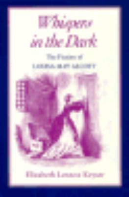 Whispers in the Dark The Fiction of Louisa May Alcott