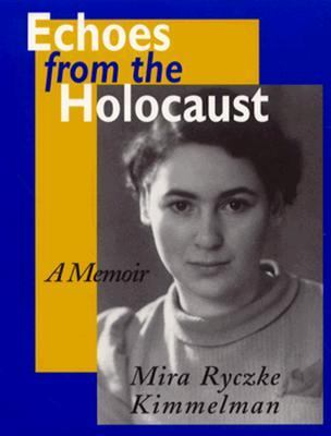 Echoes from the Holocaust A Memoir