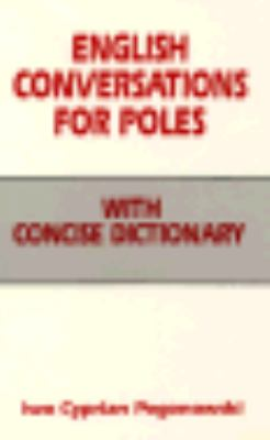 English Conversations for Poles With Concise Dictionary