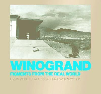 Winogrand Figments from the Real World