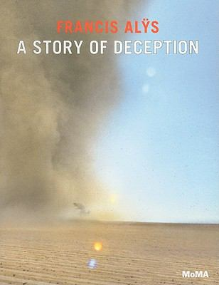 Francis Alys: A Story of Deception