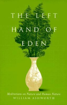 Left Hand of Eden Meditations on Nature and Human Nature
