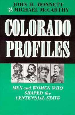 Colorado Profiles Men and Women Who Shaped the Centennial State