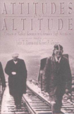 Attitudes on Altitude Pioneers of Medical Research in Colorado's High Mountains