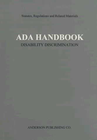 ADA Handbook: Disability Discrimination Statutes, Regulations and Related Materials