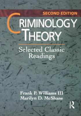 Criminology Theory Selected Classic Readings