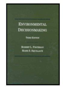 Environmental Decisionmaking : Environmental Decisionmaking: Statutes and Regulations