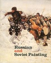 Russian and Soviet Painting: An Exhibition from the Museums of the USSR Presented at The Metropolitan Museum of Art, New York, and the Fine Arts Museum of San Francisco