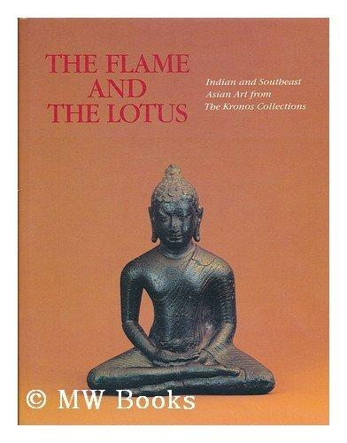 The flame and the lotus: Indian and Southeast Asian art from the Kronos collections