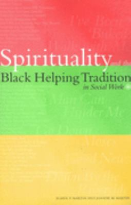 Spirituality and the Black Helping Tradition in Social Work